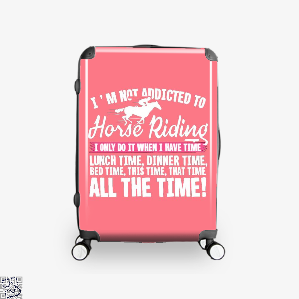 Im Not Addicted To Horse Riding Suitcase - Pink / 16 - Productgenjpg