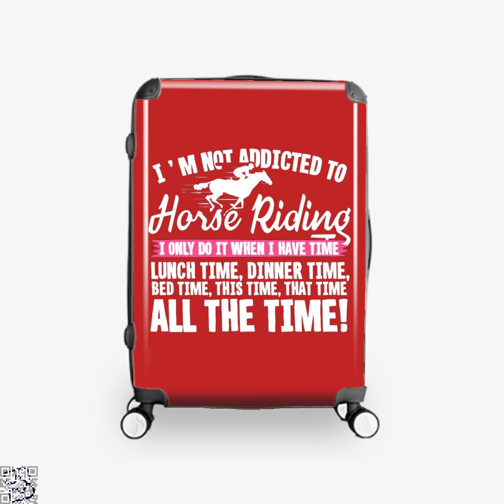 Im Not Addicted To Horse Riding Suitcase - Red / 16 - Productgenjpg