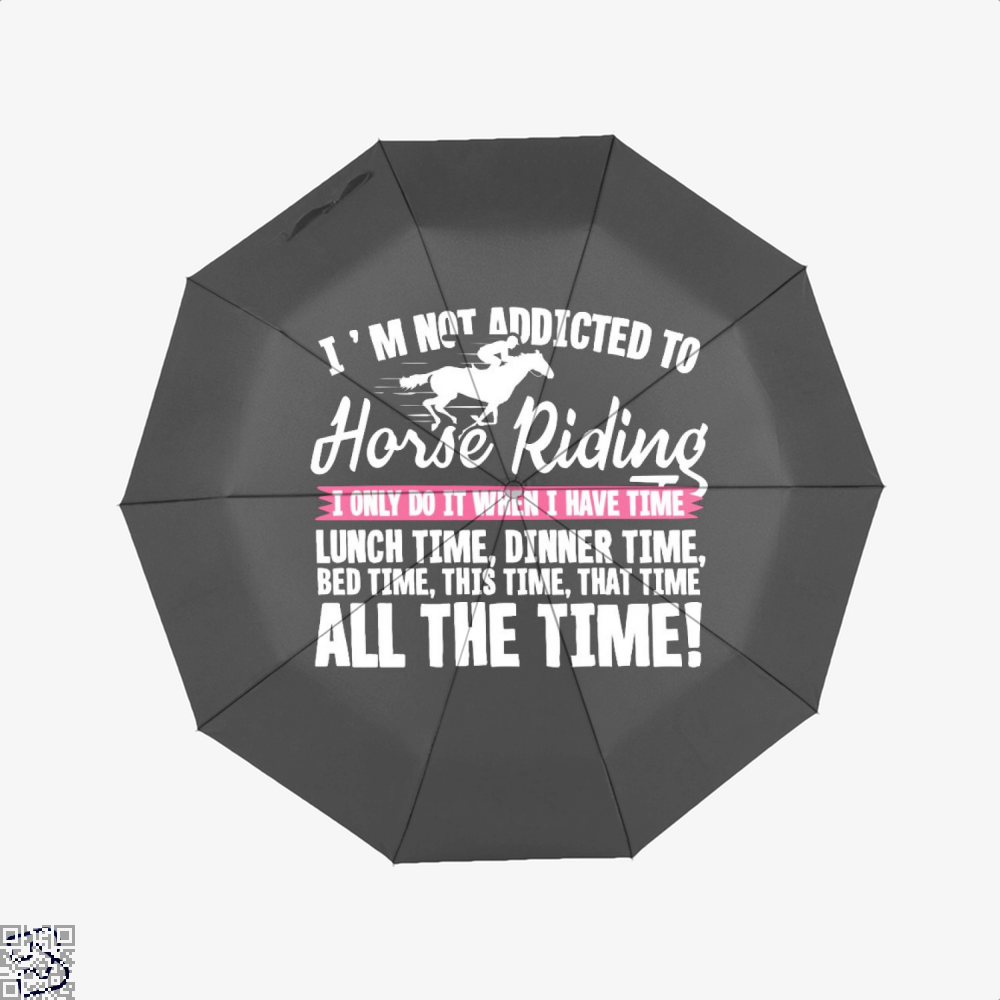Im Not Addicted To Horse Riding Umbrella - Black - Productgenjpg