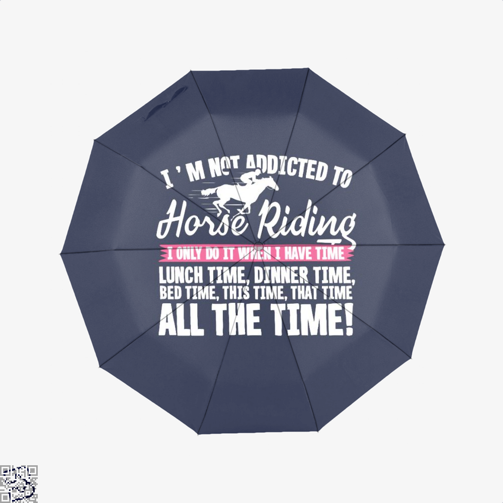 Im Not Addicted To Horse Riding Umbrella - Blue - Productgenjpg
