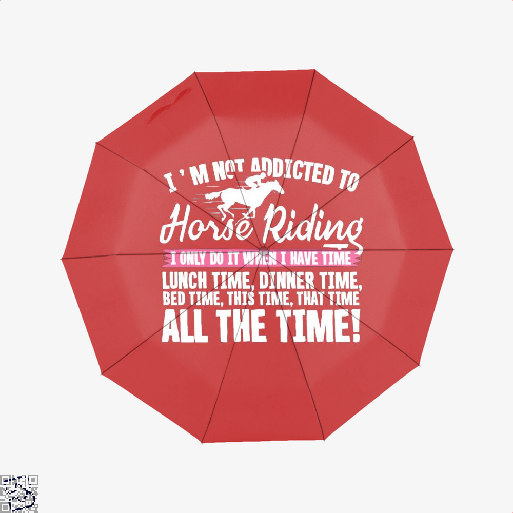 Im Not Addicted To Horse Riding Umbrella - Red - Productgenjpg