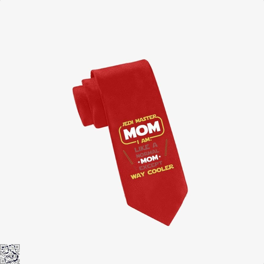 Jedi Master Mom Just Like Normal Except Way Cooler Mothers Day Tie - Red - Productgenjpg