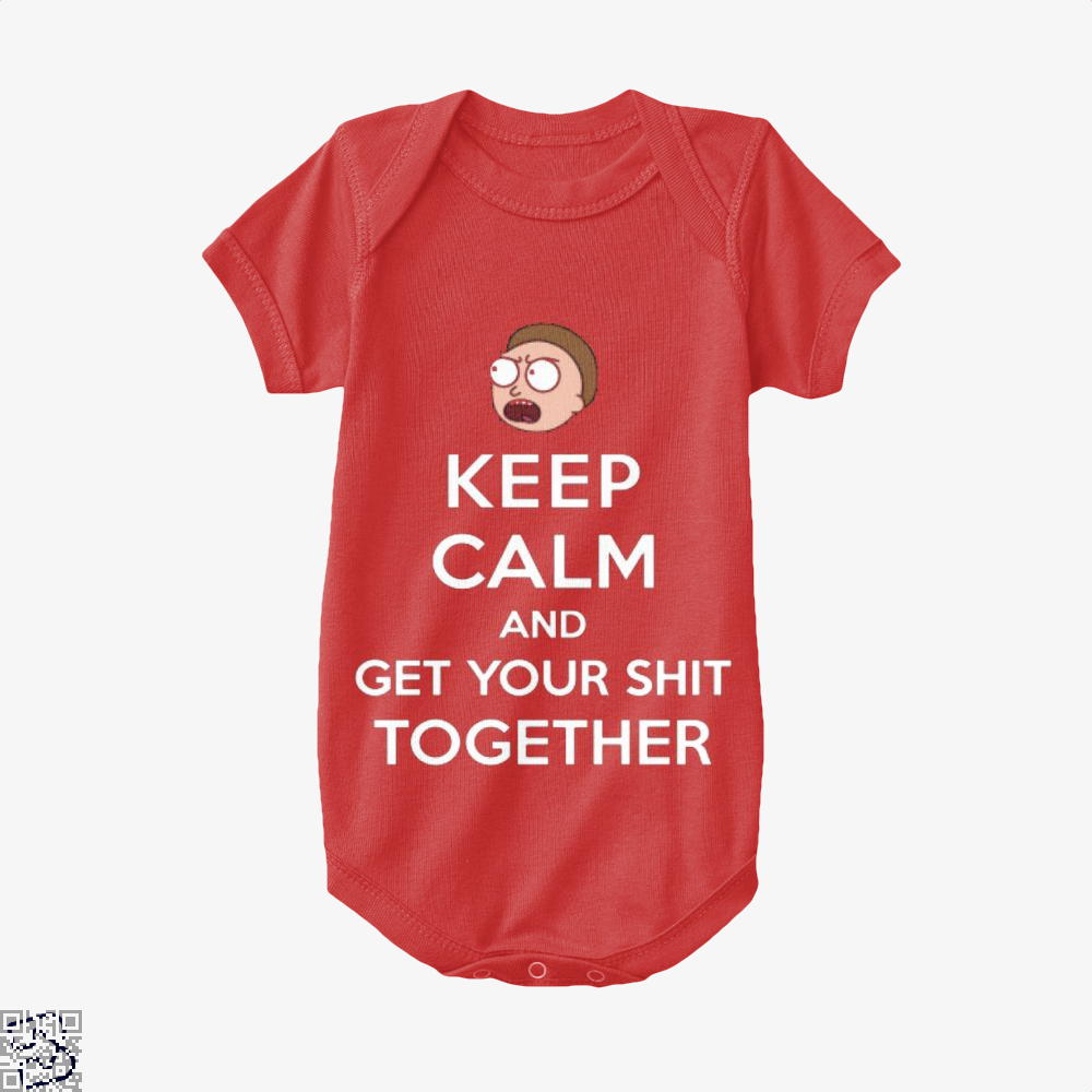 Keep Calm And Get Your Shit Together Rick Morty Baby Onesie - Red / 0-3 Months - Productgenapi