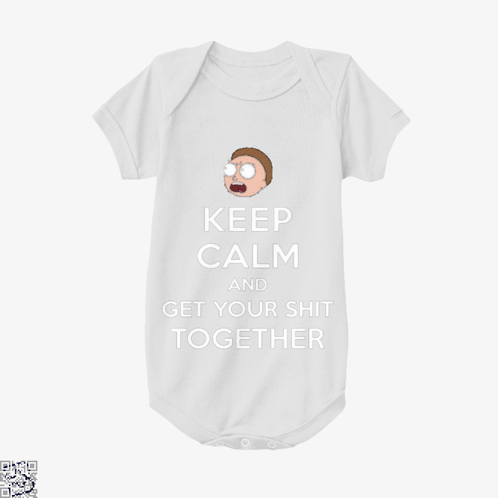 Keep Calm And Get Your Shit Together Rick Morty Baby Onesie - White / 0-3 Months - Productgenapi