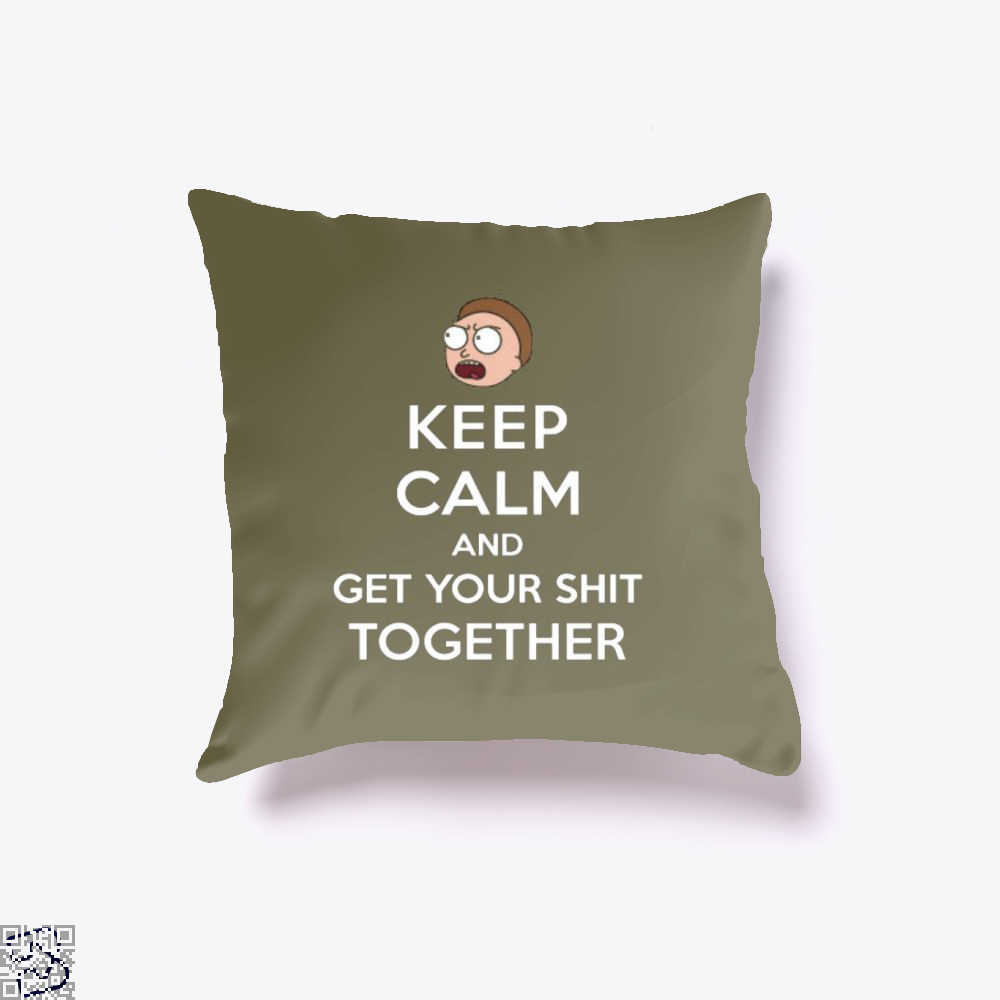 Keep Calm And Get Your Shit Together Rick Morty Throw Pillow Cover - Brown / 16 X - Productgenapi