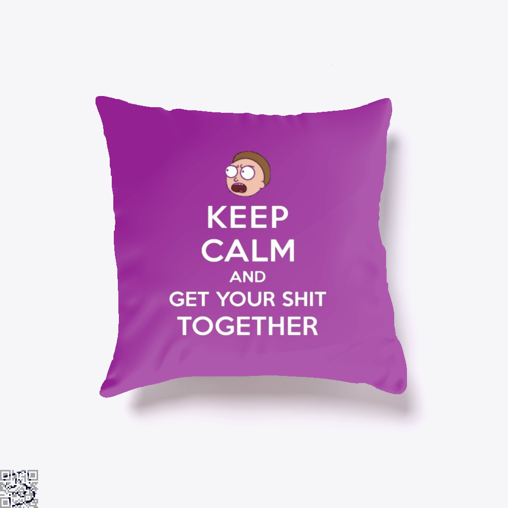 Keep Calm And Get Your Shit Together Rick Morty Throw Pillow Cover - Purple / 16 X - Productgenapi