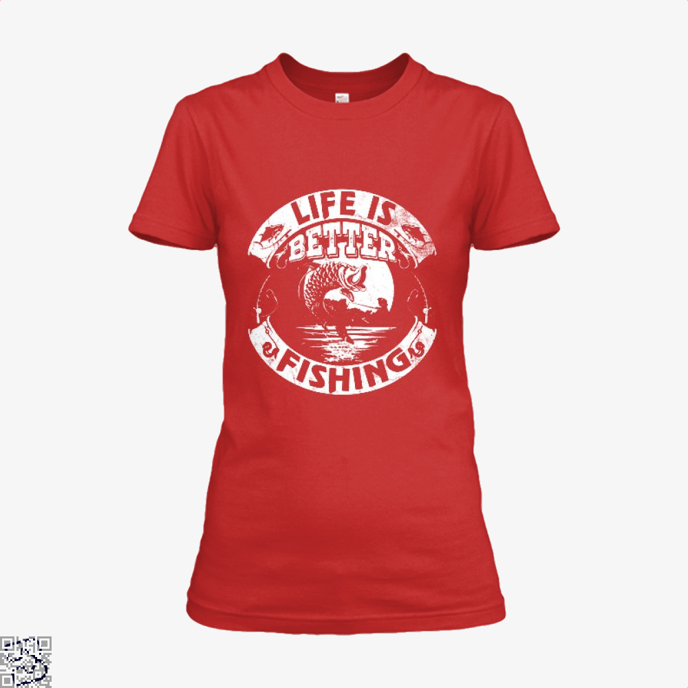 Life Is Better Fishing Shirt - Women / Red / X-Small - Productgenjpg
