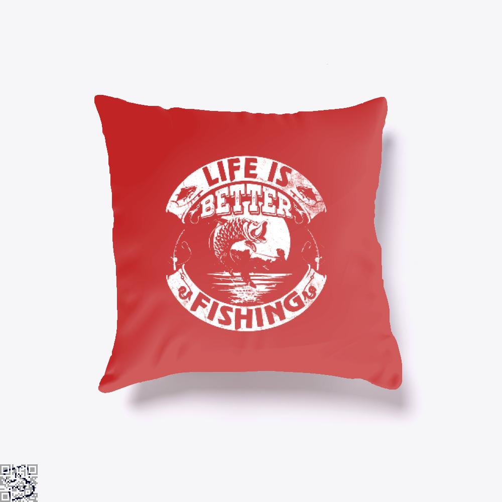 Life Is Better Fishing Throw Pillow Cover - Red / 16 X - Productgenjpg