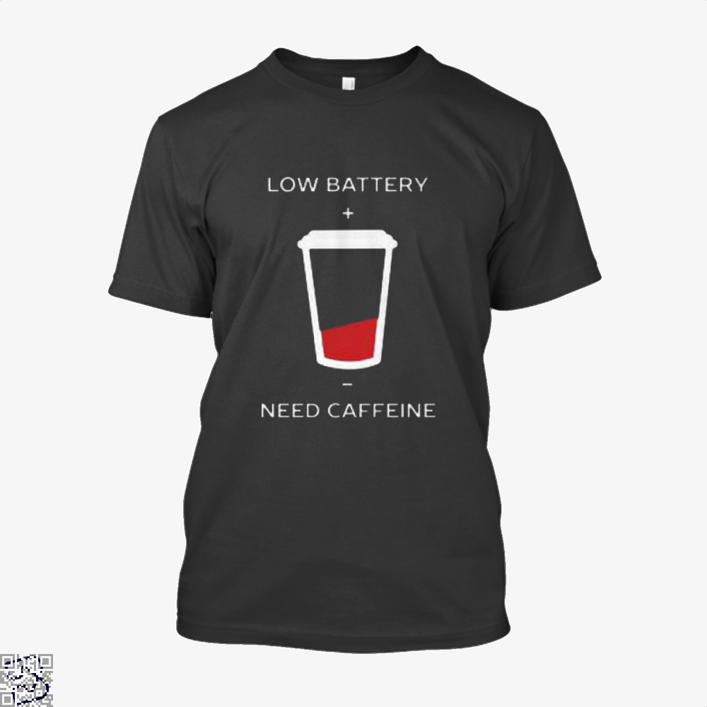 Low Battery Need Caffeine Coffee Shirt - Men / Black / X-Small - Productgenapi