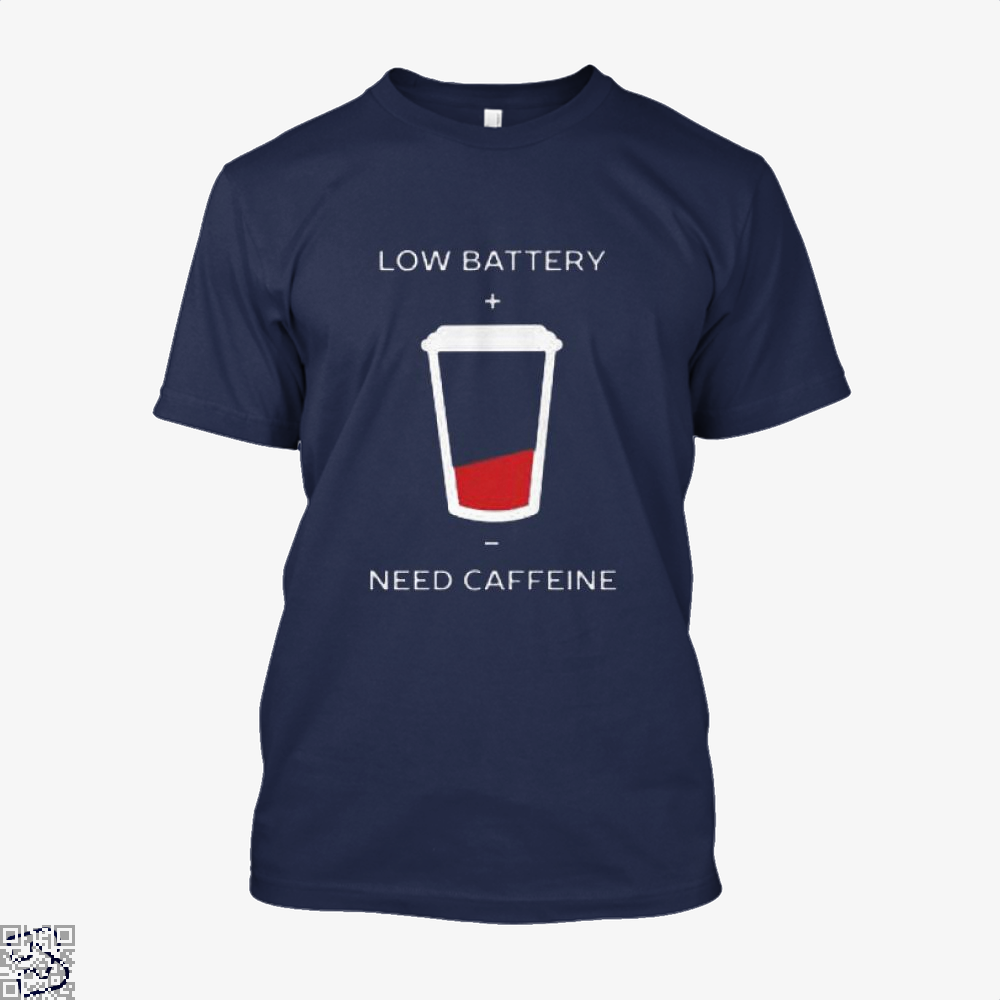 Low Battery Need Caffeine Coffee Shirt - Men / Blue / X-Small - Productgenapi