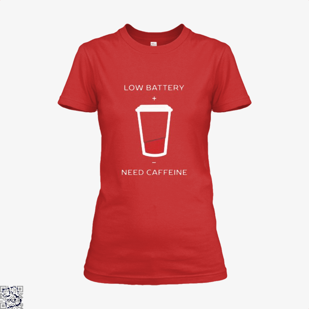 Low Battery Need Caffeine Coffee Shirt - Women / Red / X-Small - Productgenapi