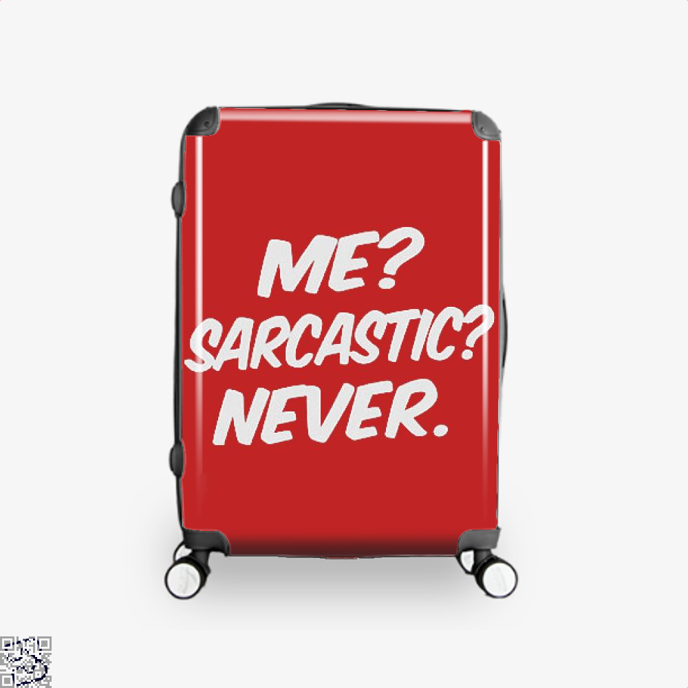 Me Sarcastic Never Deadpan Suitcase - Red / 16 - Productgenjpg