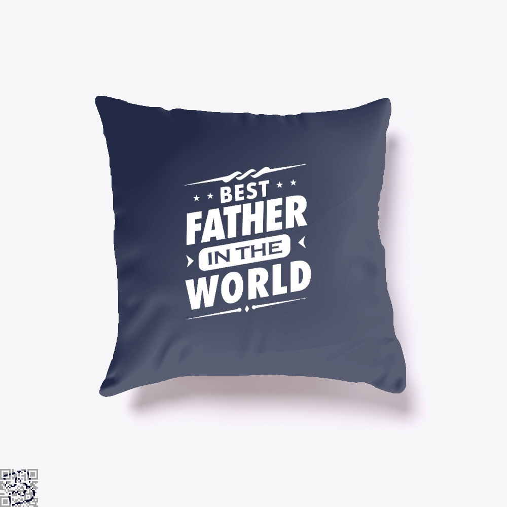 Mens Best Father In The World Fathers Day Throw Pillow Cover - Blue / 16 X - Productgenjpg