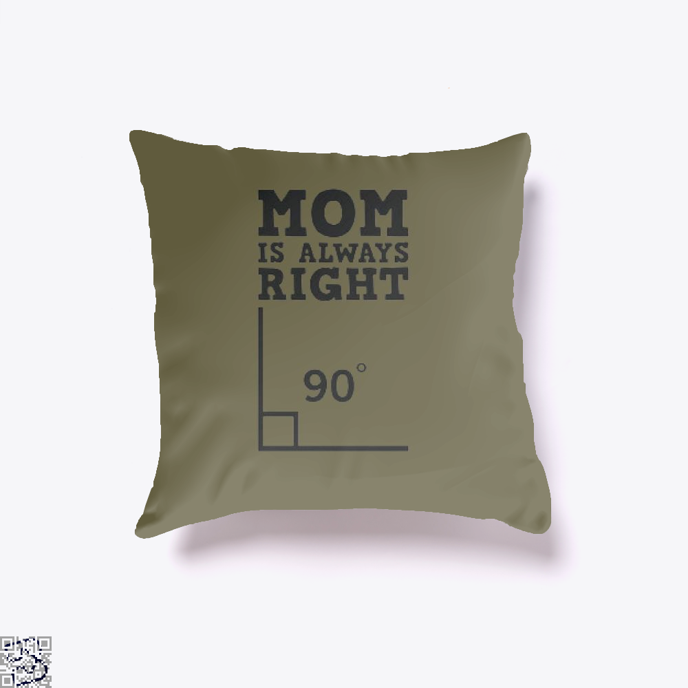 Mom Is Always Right Mothers Day Throw Pillow Cover - Brown / 16 X - Productgenjpg
