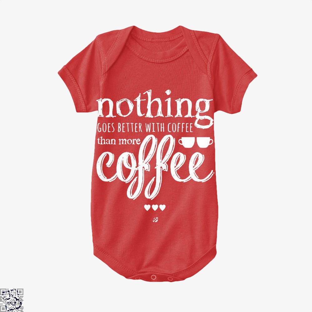Nothing Goes Better With Coffee Baby Onesie - Productgenapi