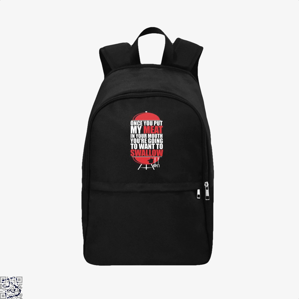 Once You Put My Meat In Your Mouth Youre Going To Swallow Fitness Backpack - Black / Adult - Productgenapi