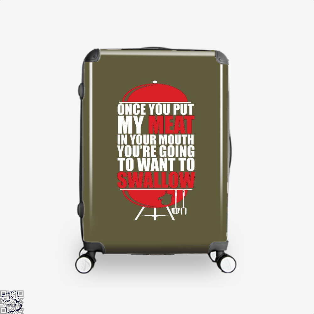 Once You Put My Meat In Your Mouth Youre Going To Swallow Fitness Suitcase - Brown / 16 - Productgenapi