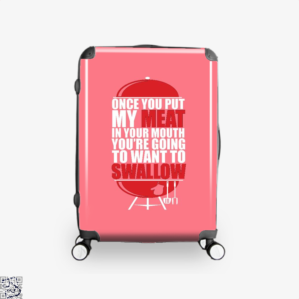 Once You Put My Meat In Your Mouth Youre Going To Swallow Fitness Suitcase - Pink / 16 - Productgenapi