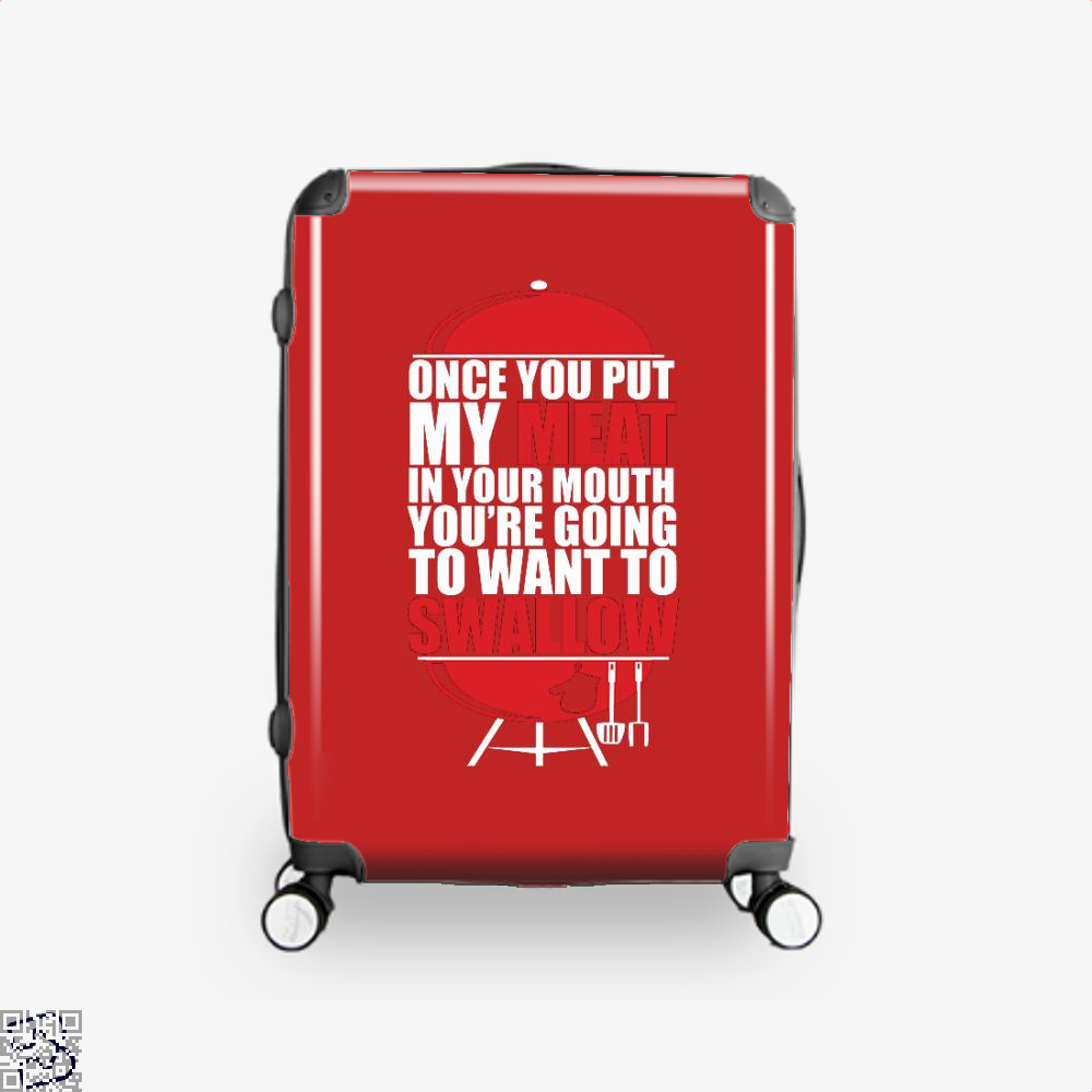 Once You Put My Meat In Your Mouth Youre Going To Swallow Fitness Suitcase - Red / 16 - Productgenapi