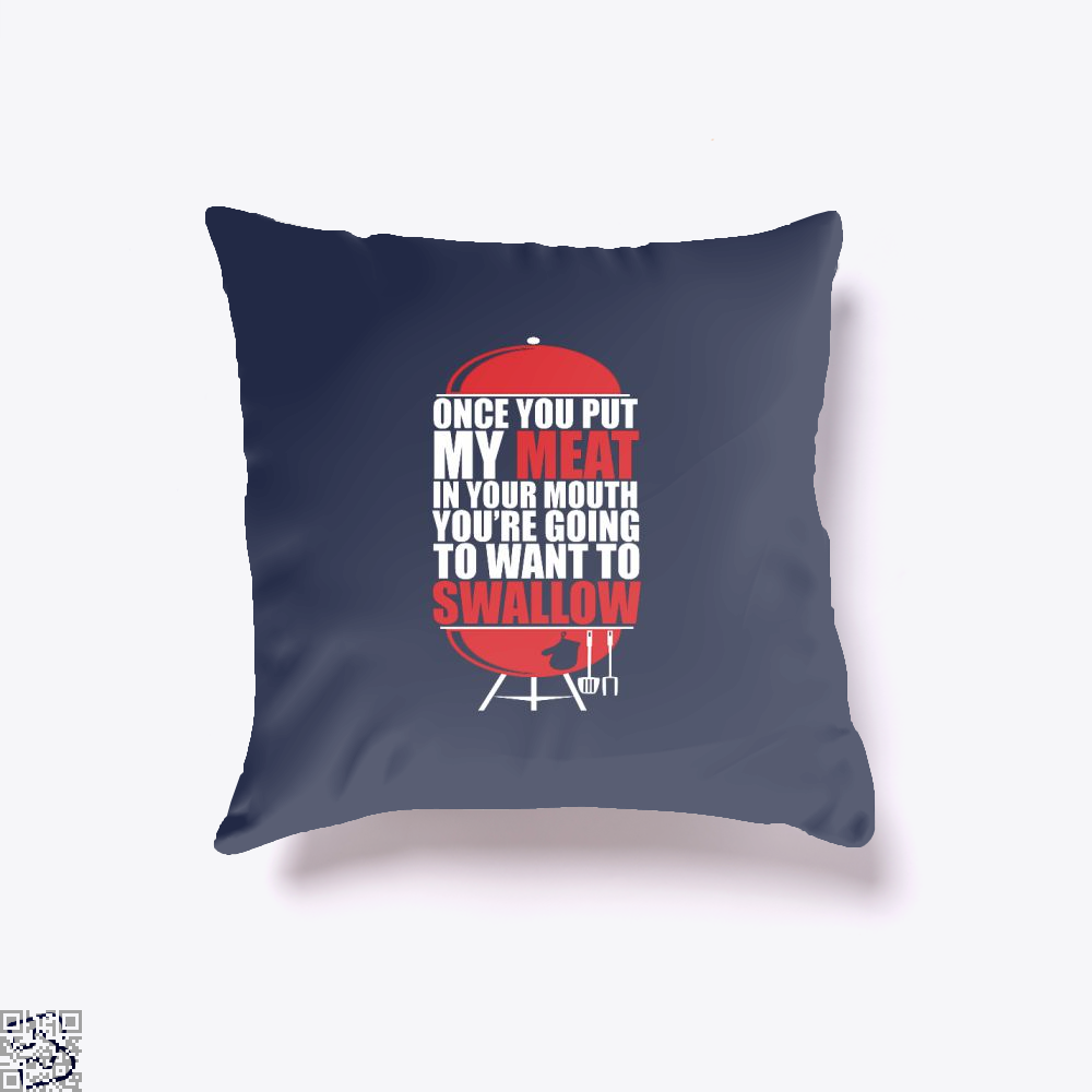 Once You Put My Meat In Your Mouth Youre Going To Swallow Fitness Throw Pillow Cover - Blue / 16 X - Productgenapi