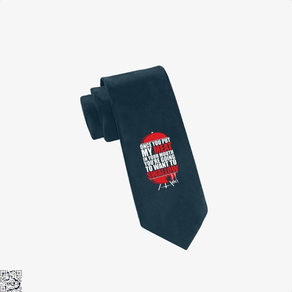 Once You Put My Meat In Your Mouth Youre Going To Swallow Fitness Tie - Navy - Productgenapi