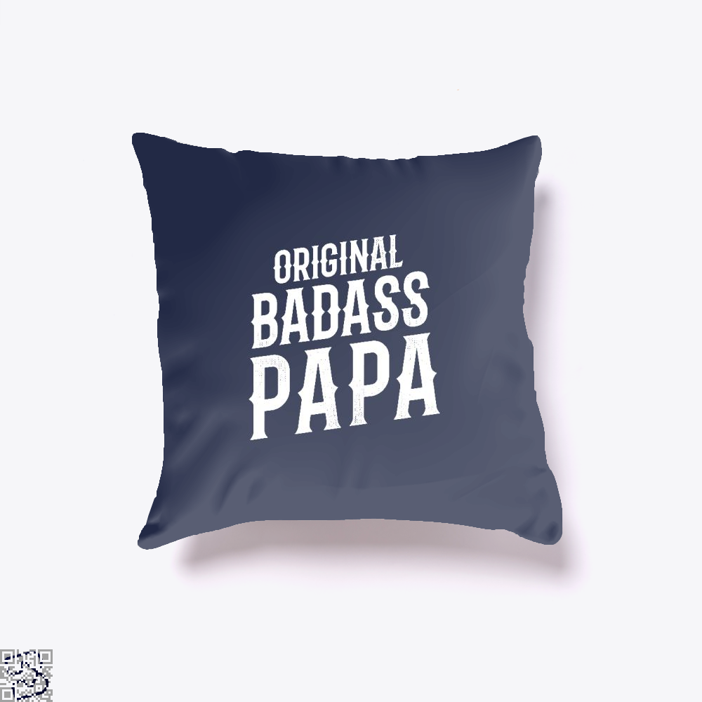 Original Badass Papa Fathers Day Throw Pillow Cover - Blue / 16 X - Productgenapi