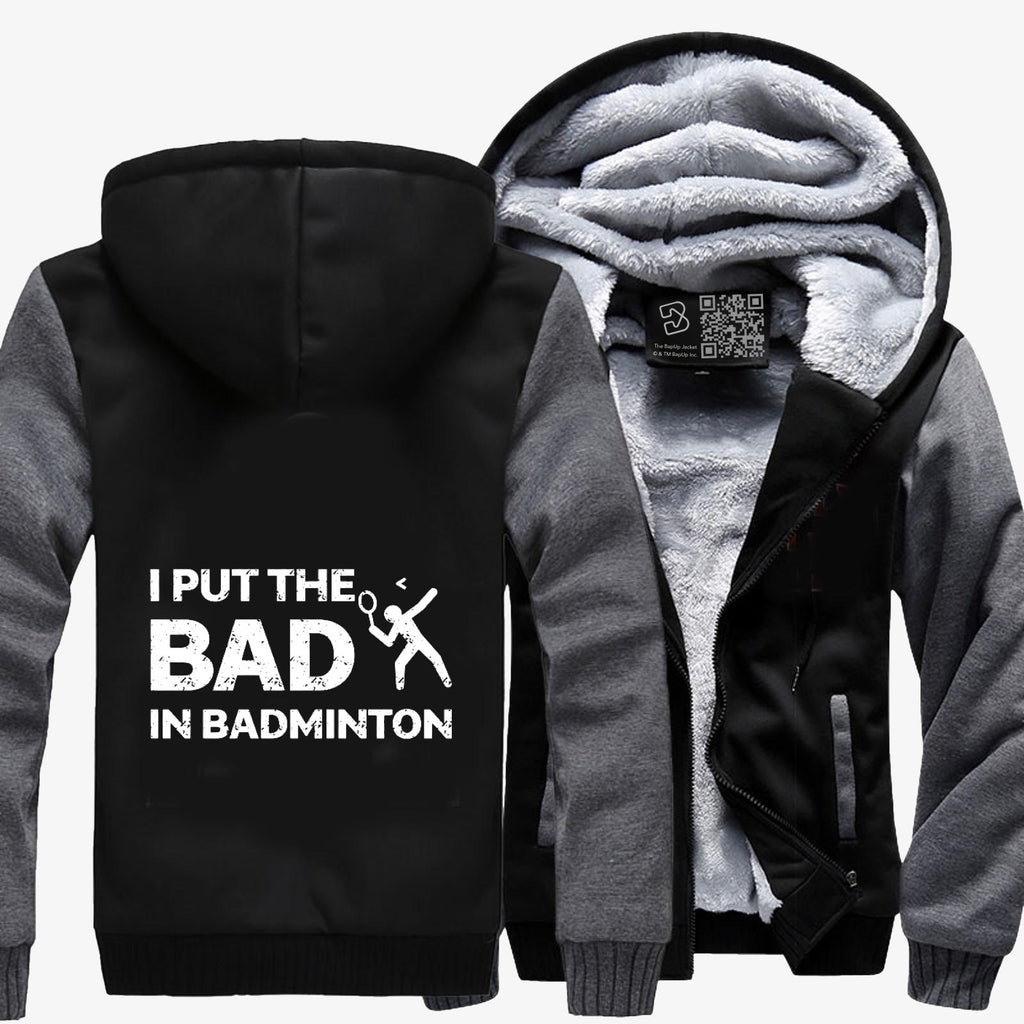 I Put The Bad In Badminton, Tennis Fleece Jacket