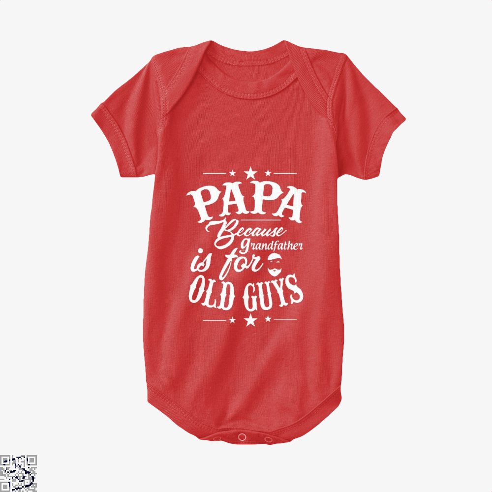 Papa Because Grandfather Is For Old Guys Fathers Day Baby Onesie - Red / 0-3 Months - Productgenapi