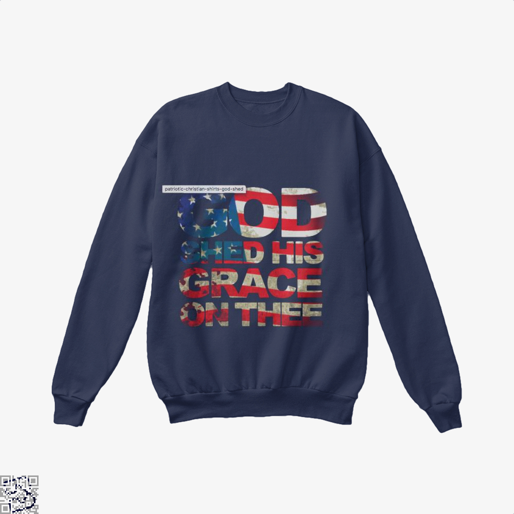 Patriotic Shirt God Shed His Grace On Thee Highbrow Crew Neck Sweatshirt - Blue / X-Small - Productgenjpg