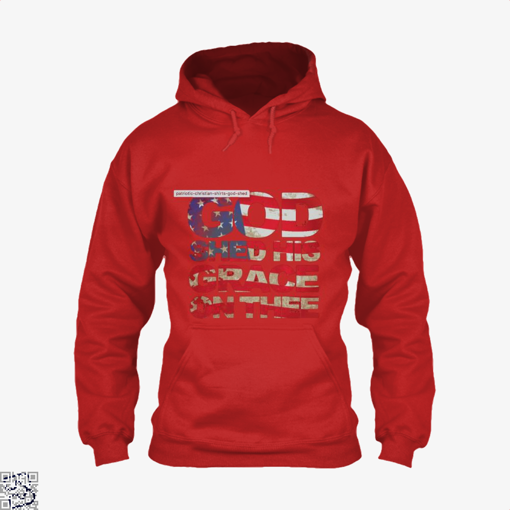 Patriotic Shirt God Shed His Grace On Thee Highbrow Hoodie - Productgenjpg