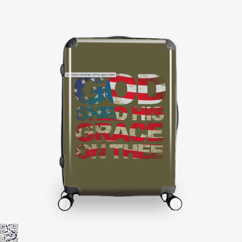 Patriotic Shirt God Shed His Grace On Thee Highbrow Suitcase - Productgenjpg