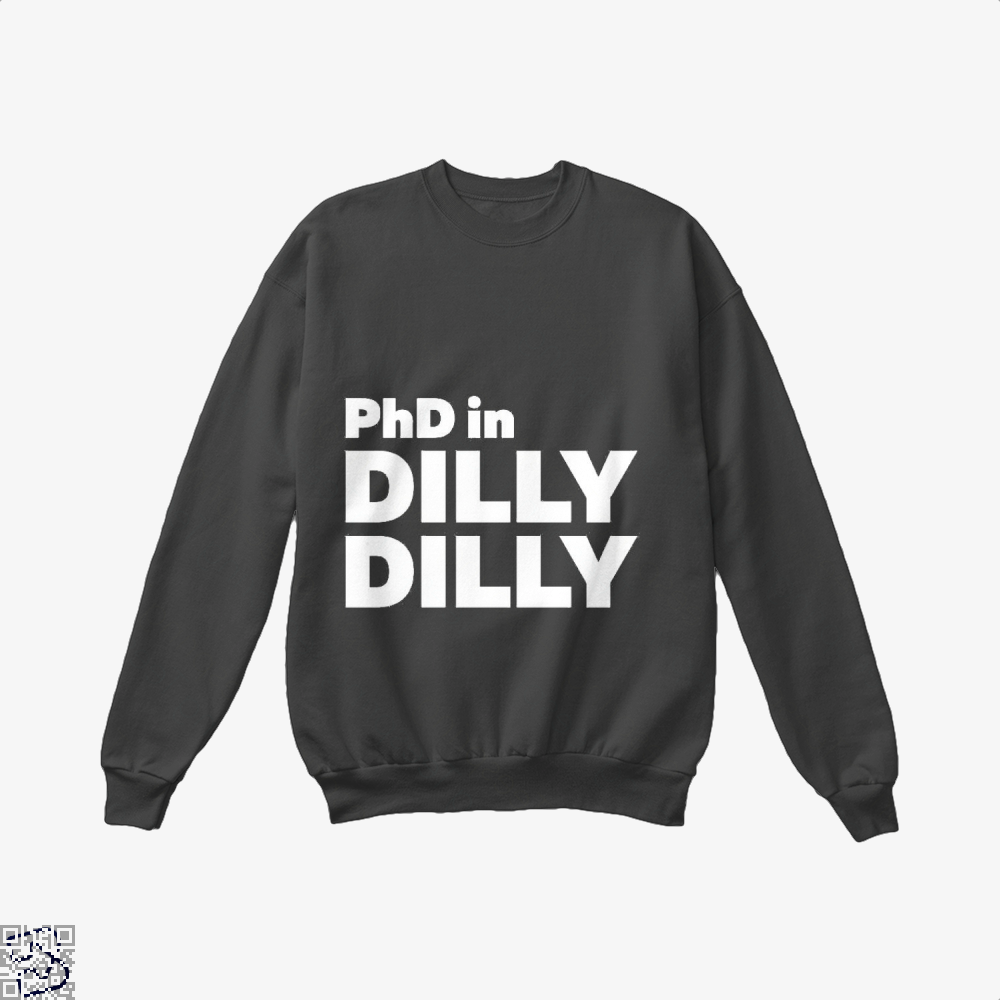 Phd In Dilly Dilly Dilly Dilly Crew Neck Sweatshirt - Black / X-Small - Productgenapi