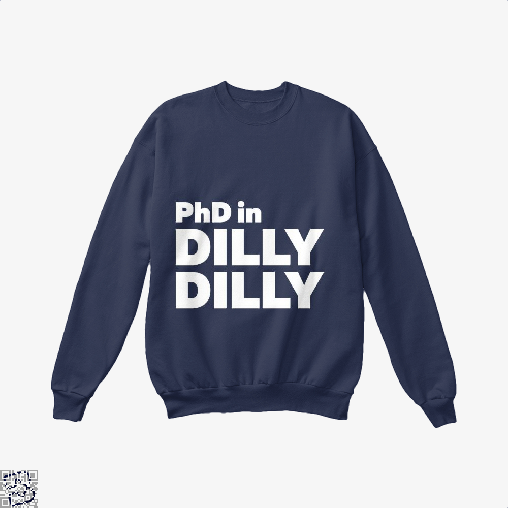 Phd In Dilly Dilly Dilly Dilly Crew Neck Sweatshirt - Blue / X-Small - Productgenapi