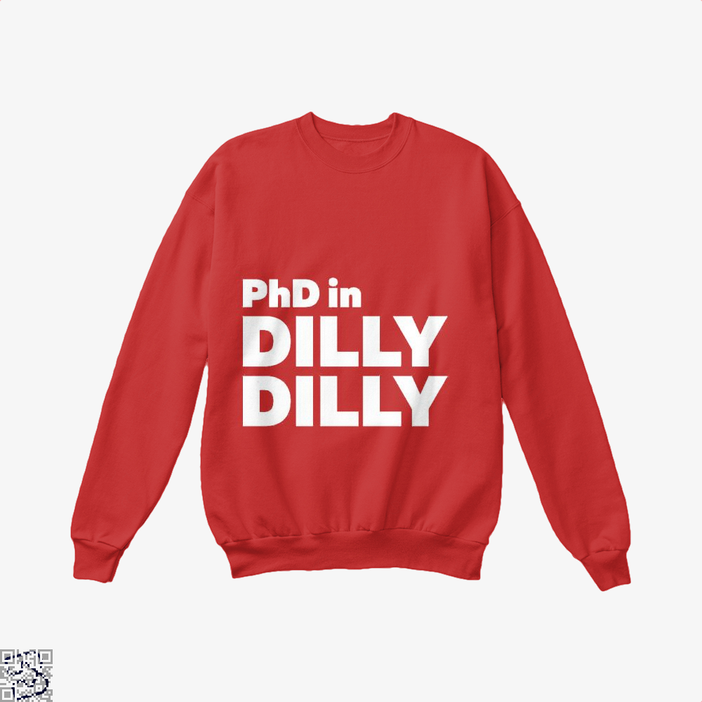Phd In Dilly Dilly Dilly Dilly Crew Neck Sweatshirt - Red / X-Small - Productgenapi