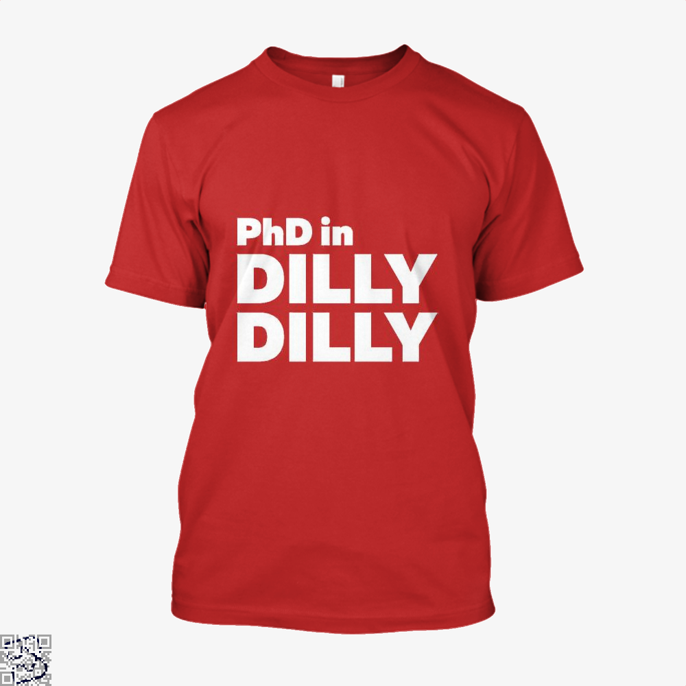 Phd In Dilly Dilly Dilly Dilly Shirt - Men / Red / X-Small - Productgenapi
