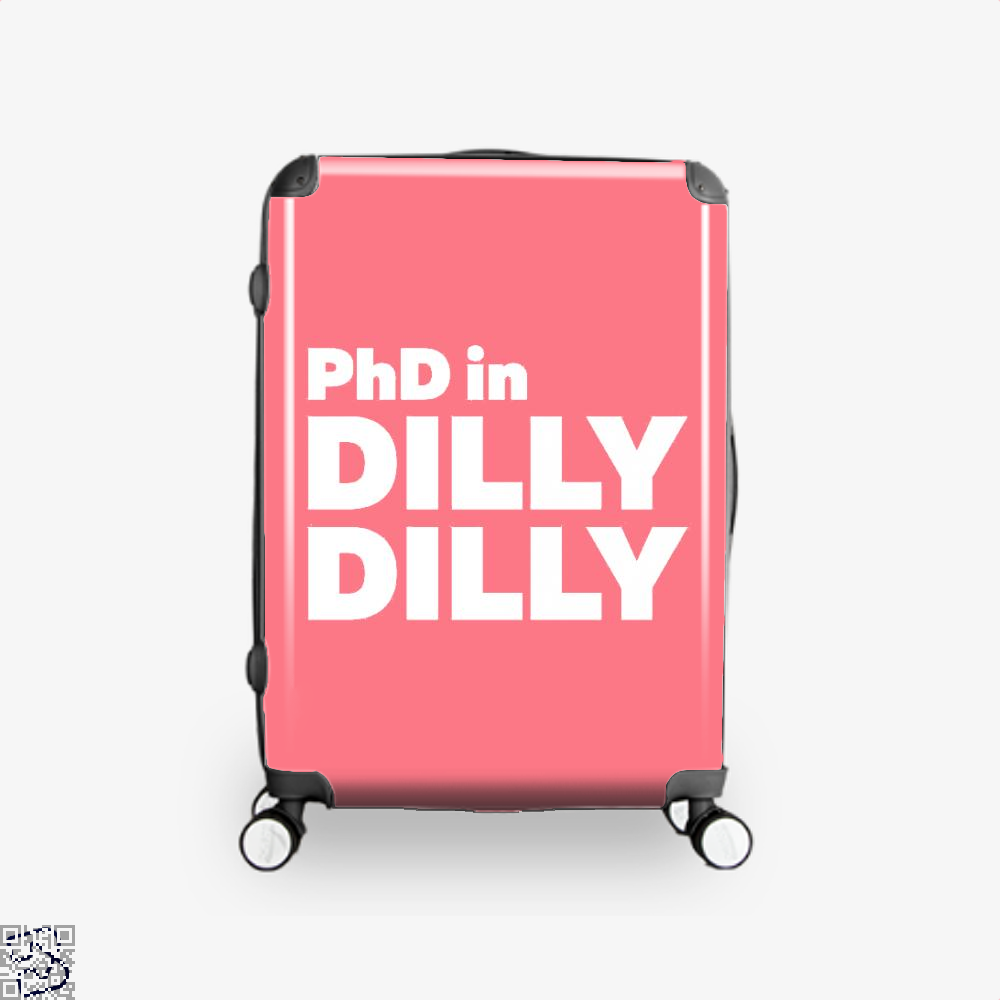 Phd In Dilly Dilly Dilly Dilly Suitcase - Pink / 16 - Productgenapi