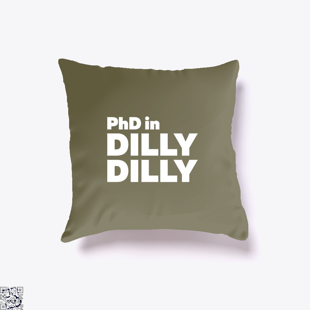 Phd In Dilly Dilly Dilly Dilly Throw Pillow Cover - Brown / 16 X 16 - Productgenapi