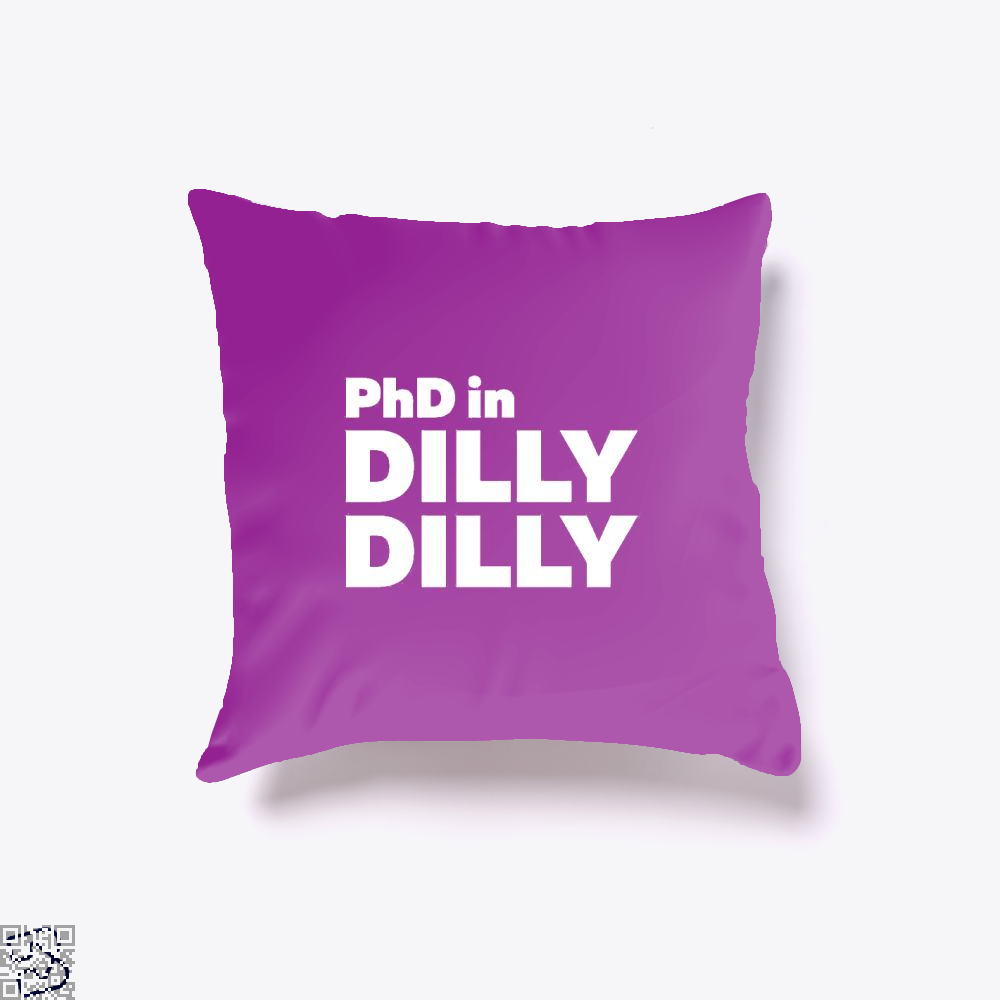 Phd In Dilly Dilly Dilly Dilly Throw Pillow Cover - Purple / 16 X 16 - Productgenapi