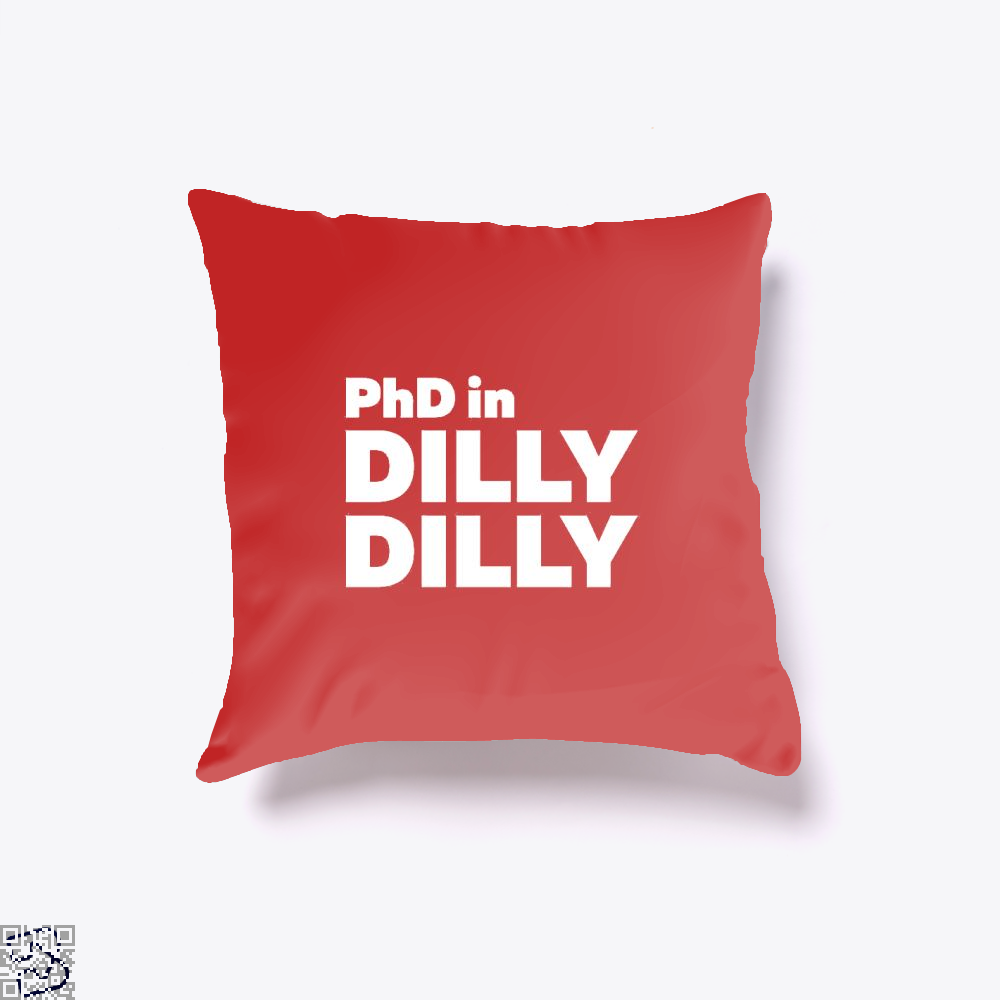 Phd In Dilly Dilly Dilly Dilly Throw Pillow Cover - Red / 16 X 16 - Productgenapi