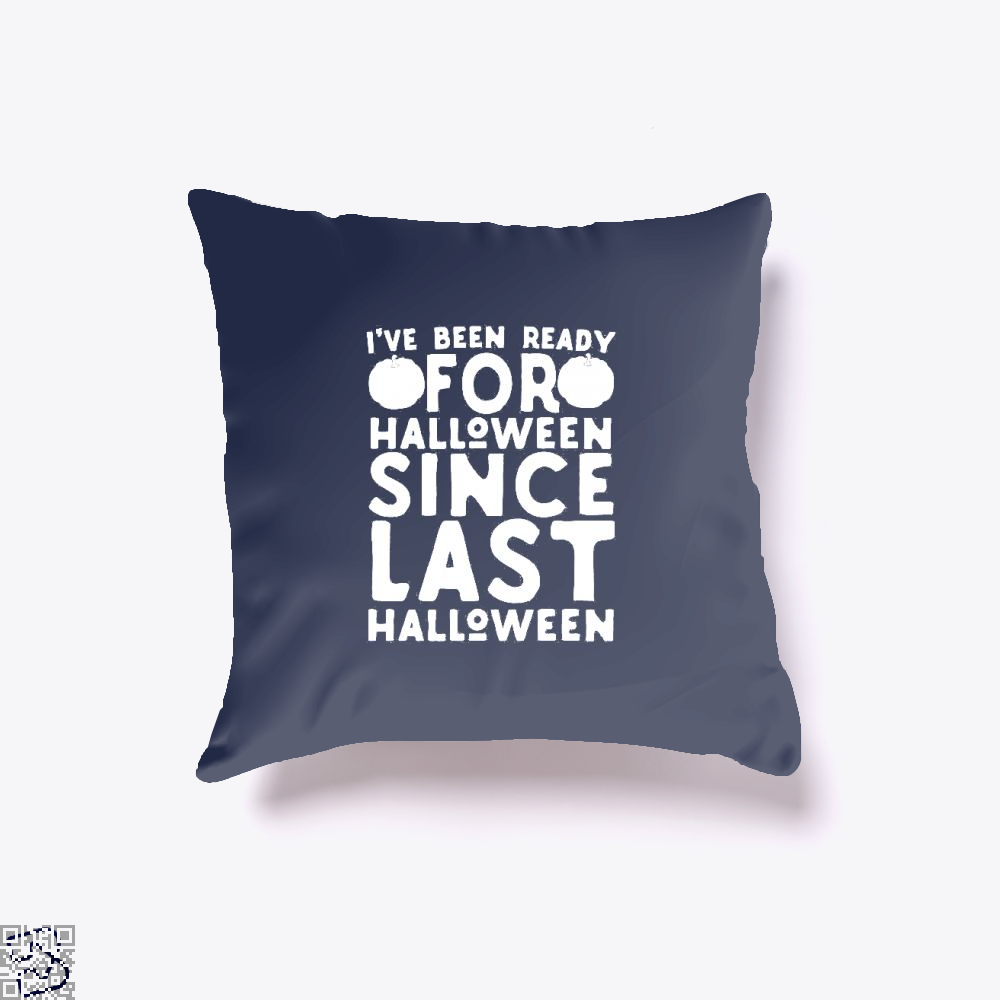 Ready For Halloween Since Last Throw Pillow Cover - Blue / 16 X - Productgenjpg