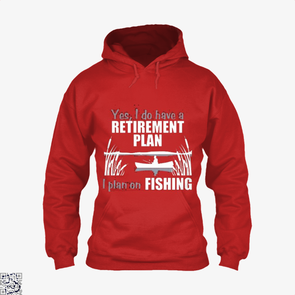 Retirement Plan Fishing Hoodie - Productgenjpg