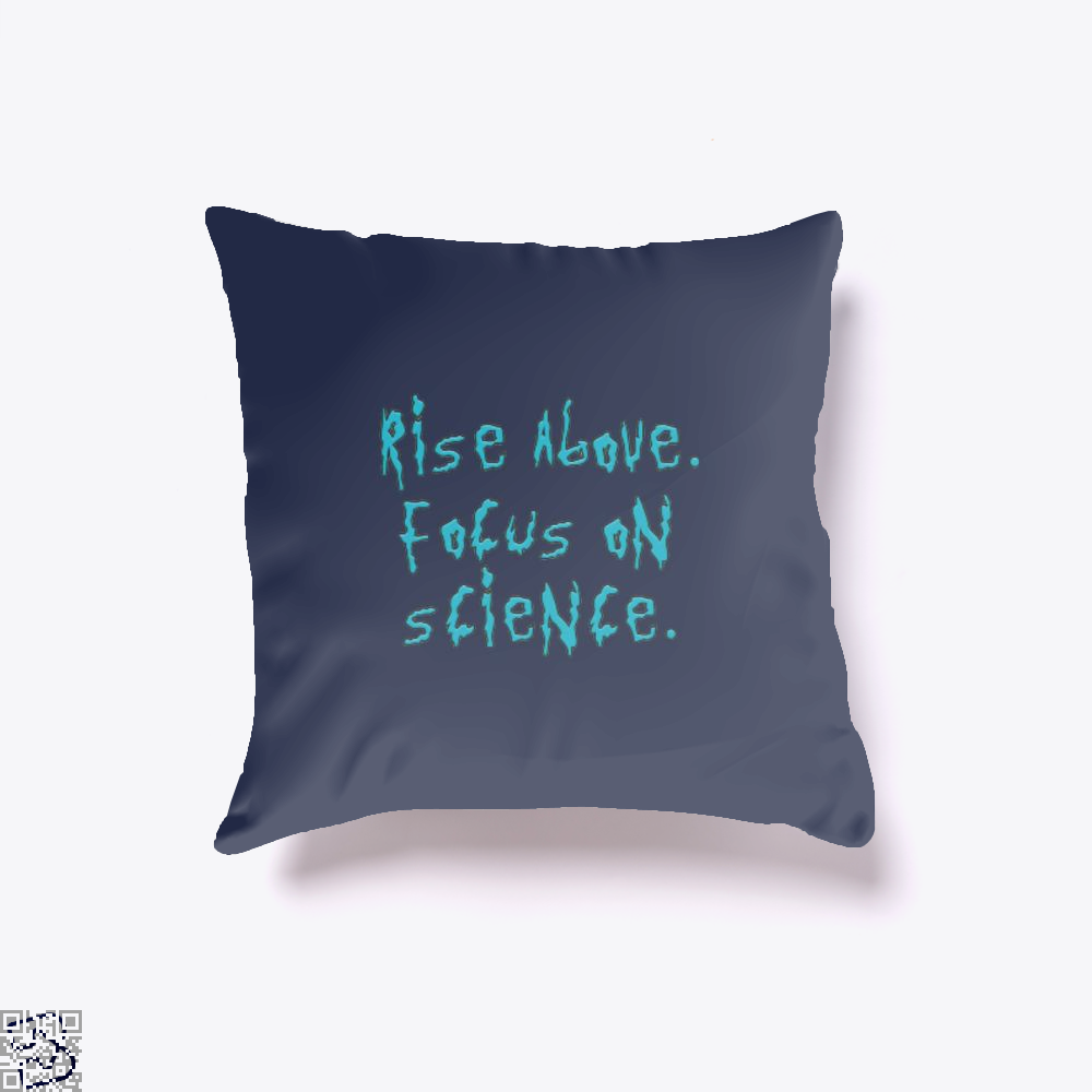 Rise Above Focus On Science Rick And Morty Throw Pillow Cover - Blue / 16 X - Productgenapi
