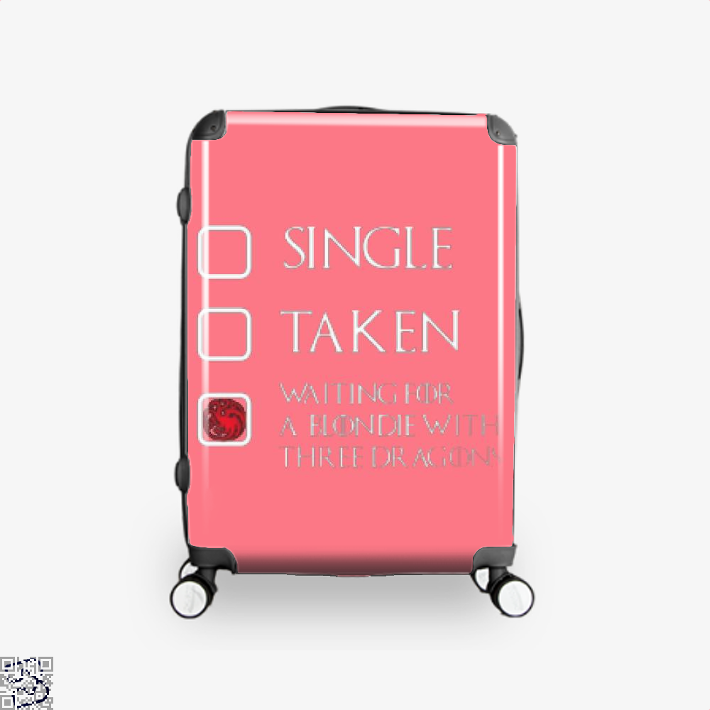 Single Taken Waiting For A Blondie With Game Of Thrones Suitcase - Pink / 16 - Productgenjpg