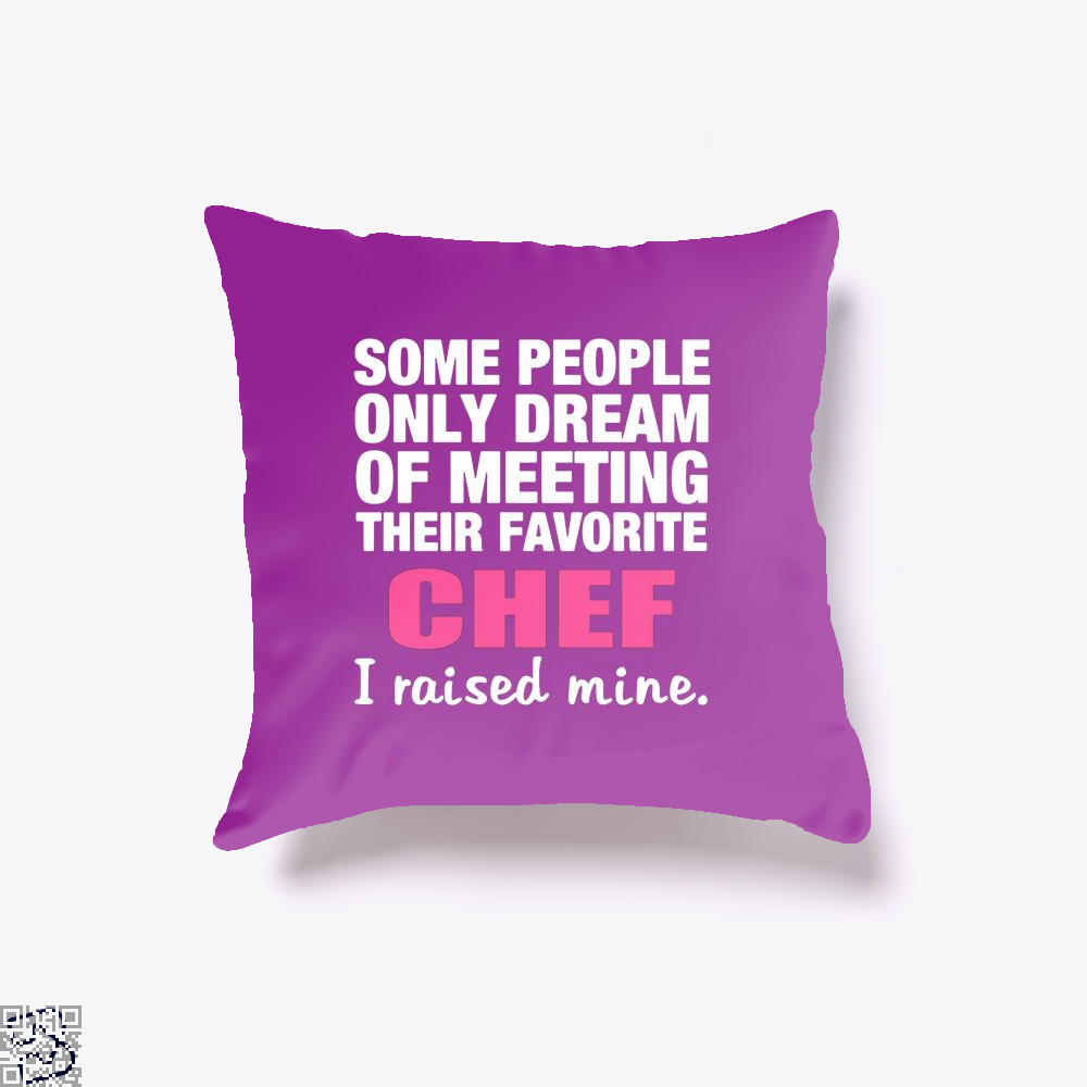 Some People Only Dream Of Meeting Their Favorite Chef I Raised Nine Chefs Throw Pillow Cover - Purple / 16 X - Productgenapi