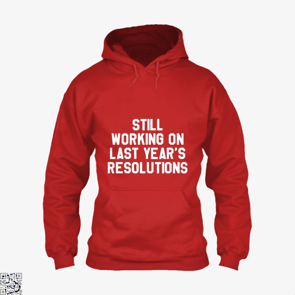 Still Working On Last Years New Year Hoodie - Red / X-Small - Productgenjpg