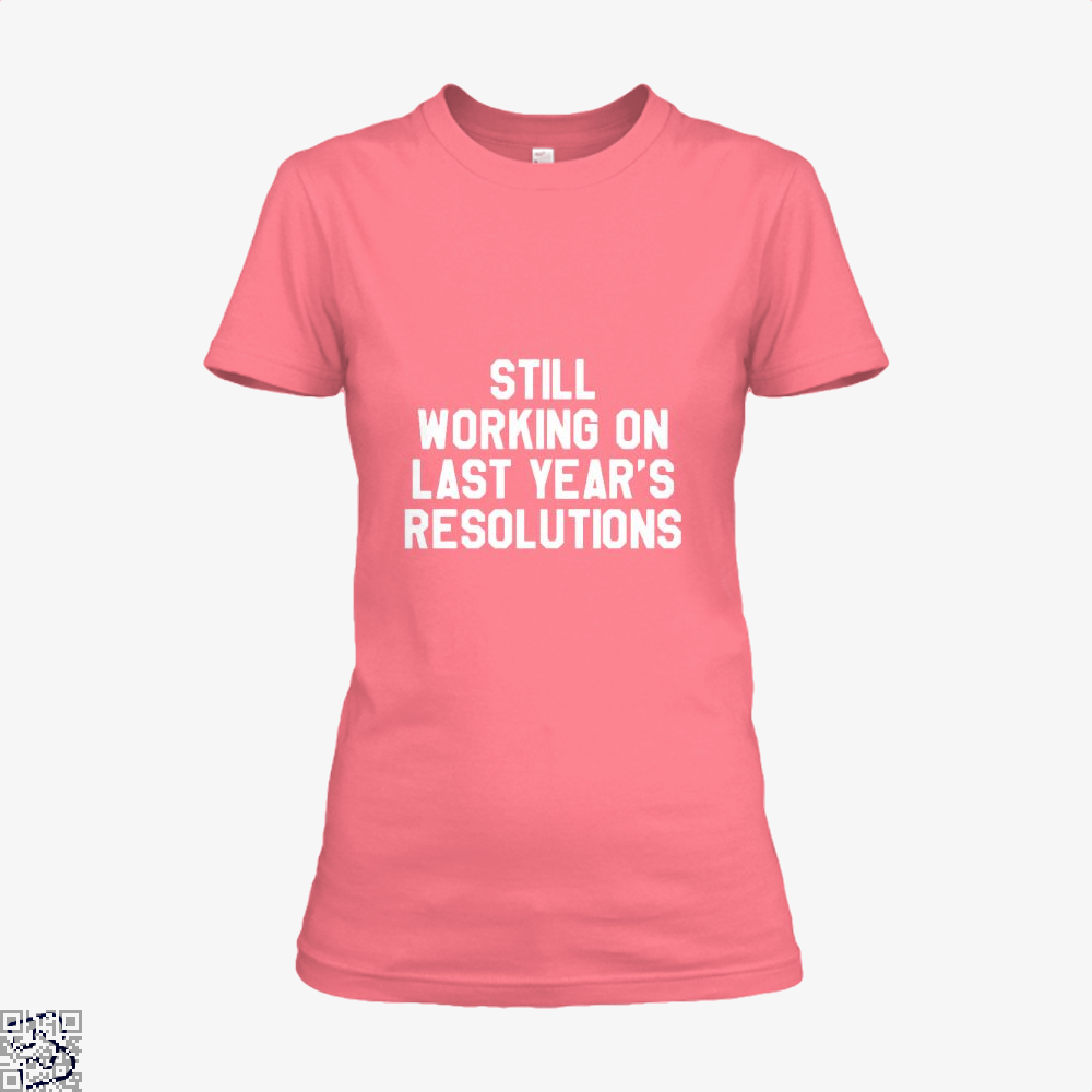Still Working On Last Years New Year Shirt - Women / Pink / X-Small - Productgenjpg