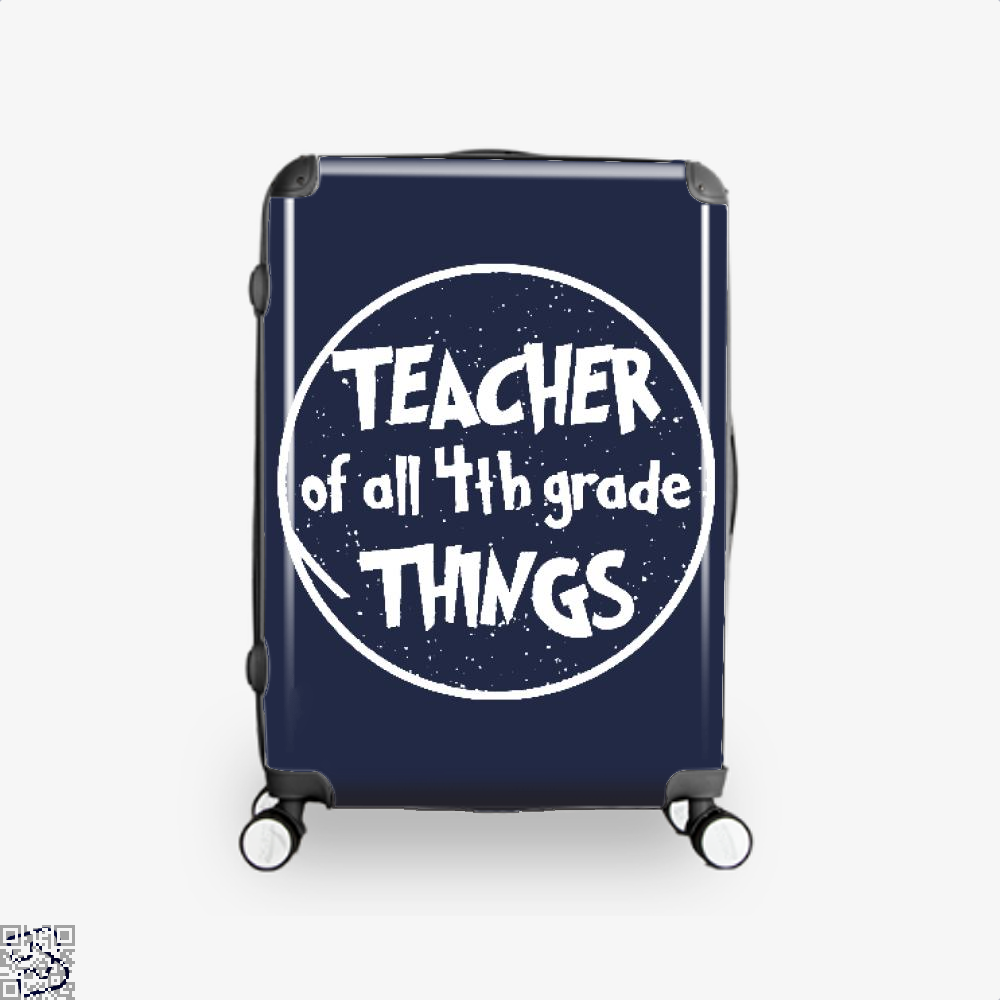 Teacher Of All 4Th Grade Things Deadpan Suitcase - Productgenjpg