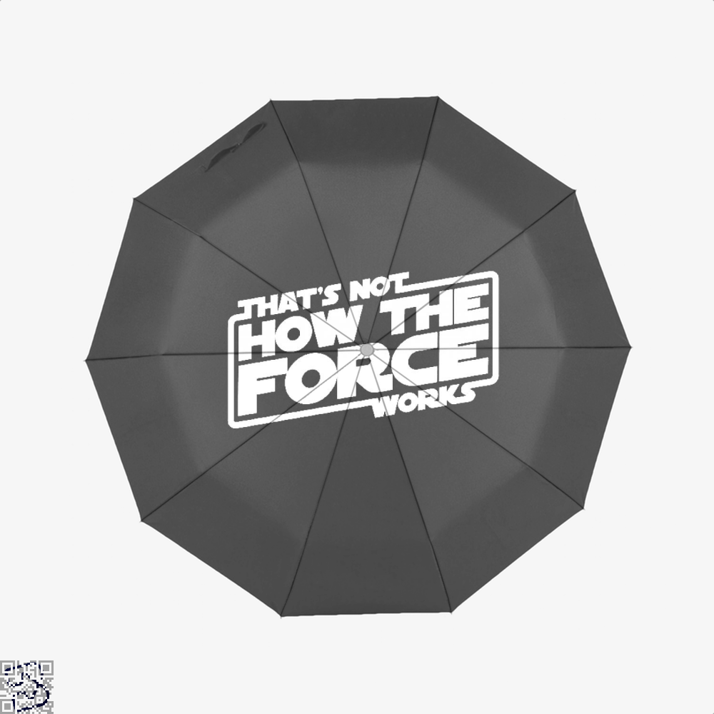 Thats Not How The Force Works Star Wars Umbrella - Black - Productgenapi