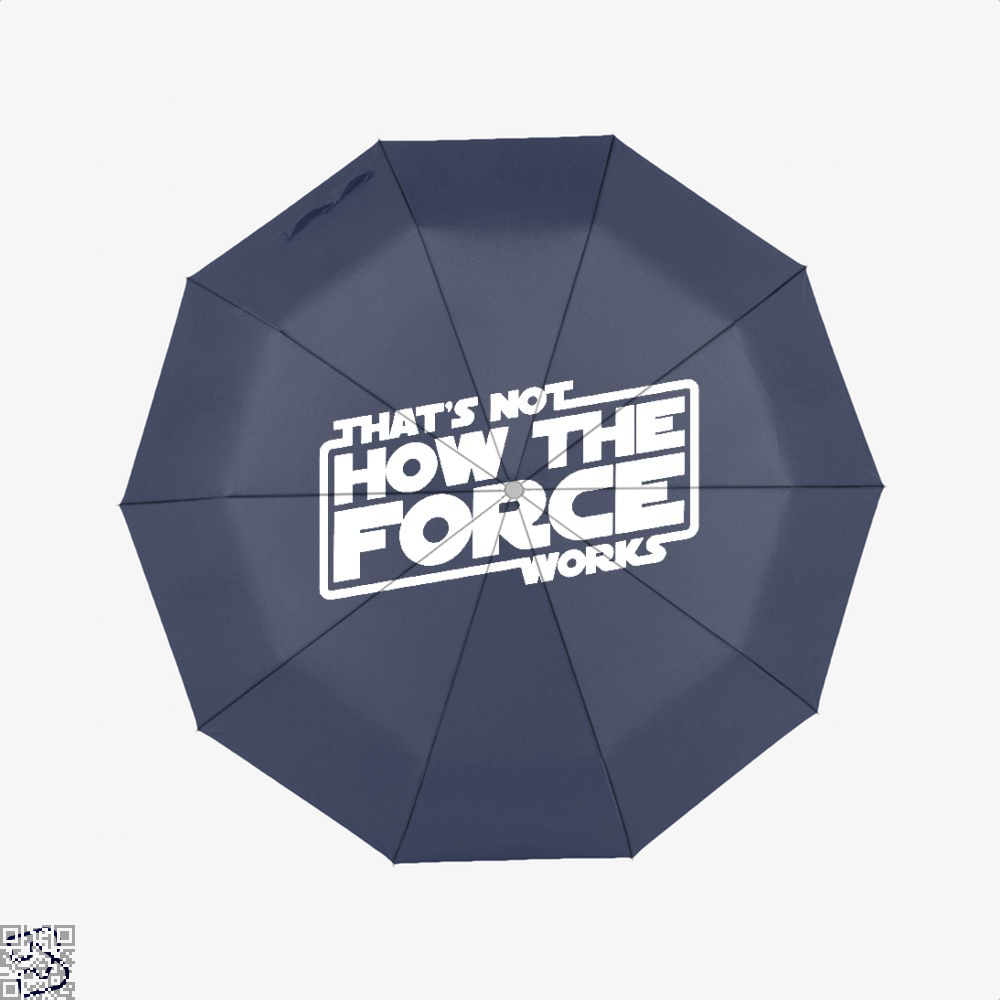 Thats Not How The Force Works Star Wars Umbrella - Blue - Productgenapi