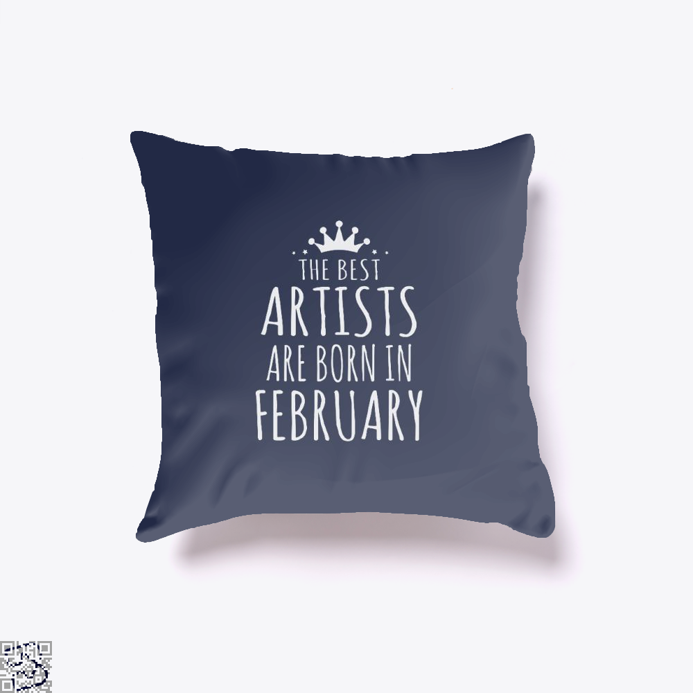 The Best Artists Are Born In February Sewing Throw Pillow Cover - Blue / 16 X - Productgenjpg
